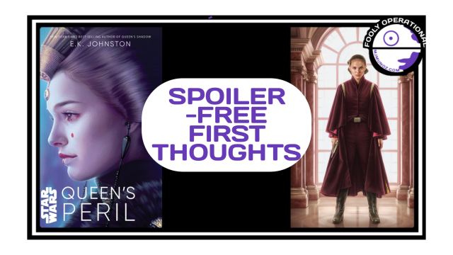 Star-Wars-Queen's-Peril-Padme-Naberrie-Amidala-Fooly-Operational-Analysis-Podcast-17