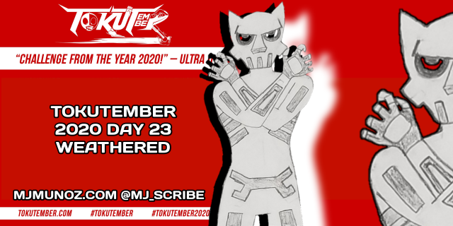Tokutember 2020, day 23, weathered, tokusatsu, featured