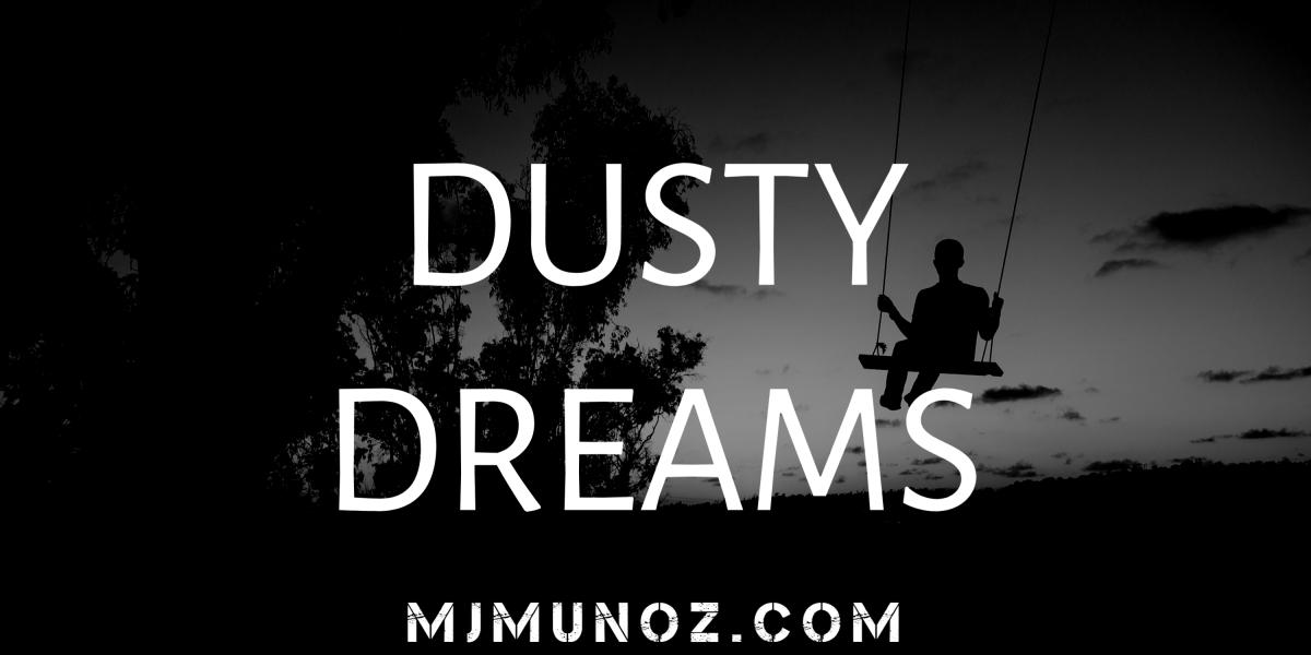 Dusty Dreams, Poem, Poetry, Dream, Dreams