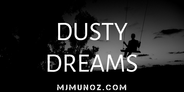 Dusty Dreams, Poem, Poetry, Dream, Dreams