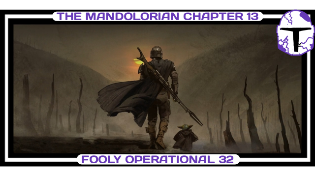 Fooly Operational, Star Wars, Podcast, Analysis, Featured, Din Djarin, Grogu