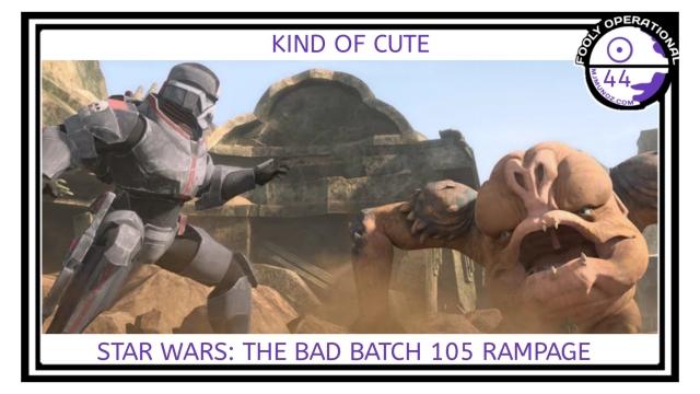 Star Wars, Bad Batch, Clone Wars, Fooly Operational, Hunter, Omega, 105, Rampage, Rancor, Bib Fortuna, Trandosian, Jabba