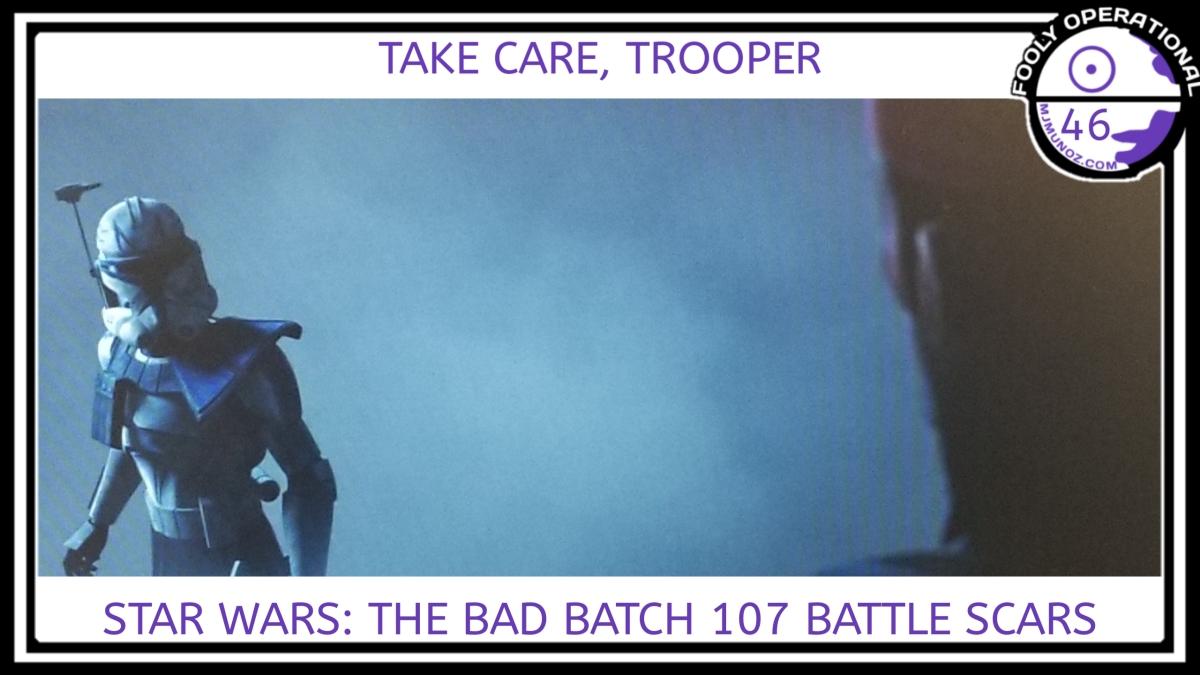 Star Wars, Bad Batch, Clone Wars, Fooly Operational, Hunter, Omega, 107, Battle Scars, Inhibitor Chip, Rex, Wrecker, Order 66